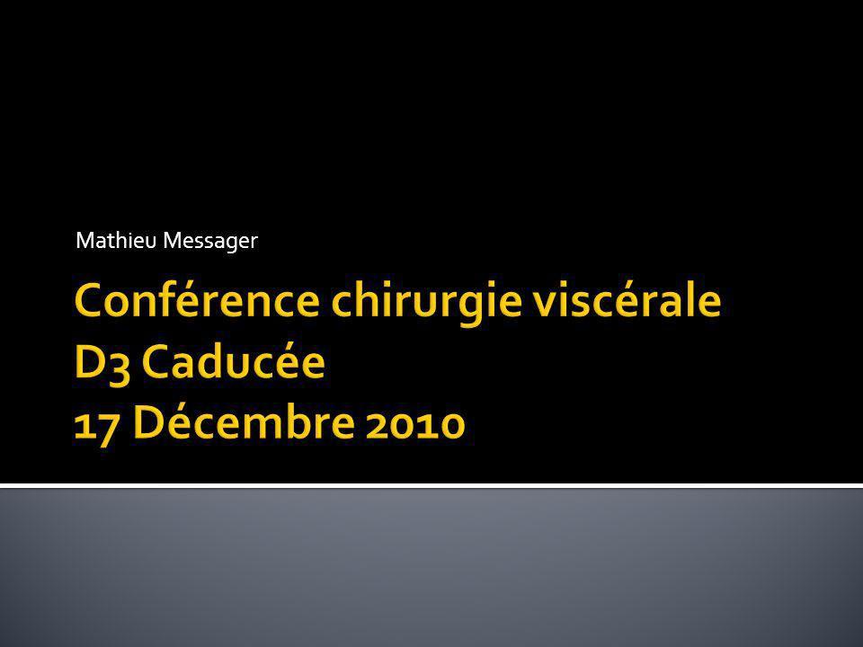 Conférence chirurgie viscérale D3 Caducée 17 Décembre 2010
