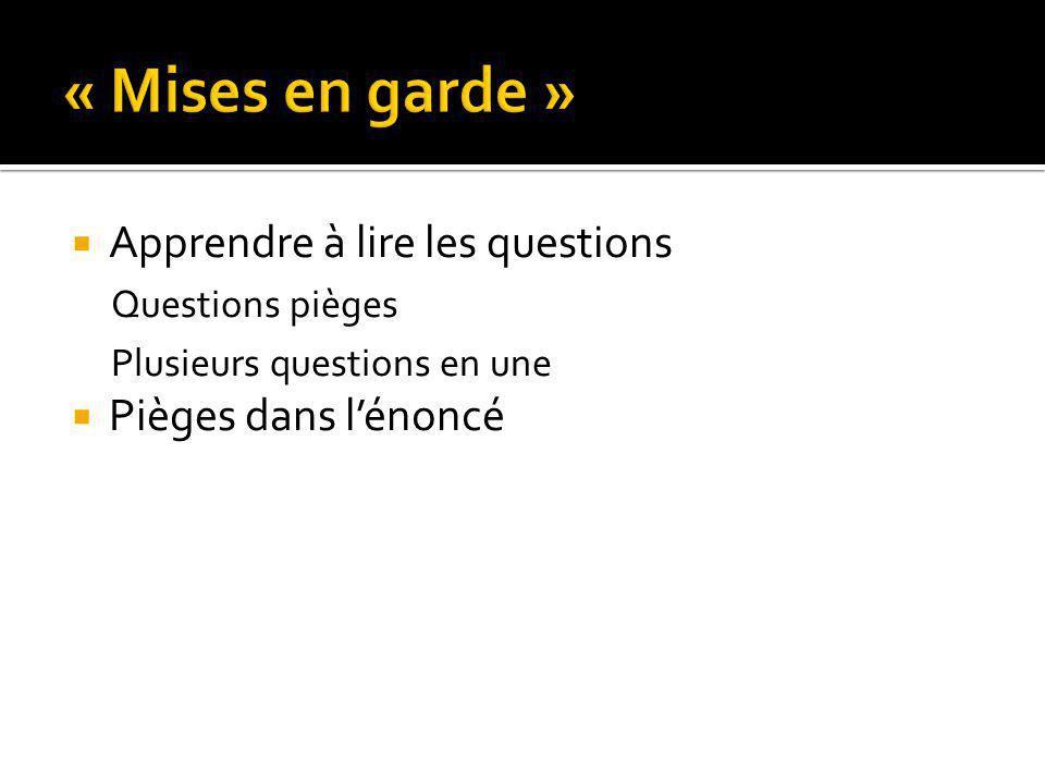 « Mises en garde » Apprendre à lire les questions Pièges dans l'énoncé