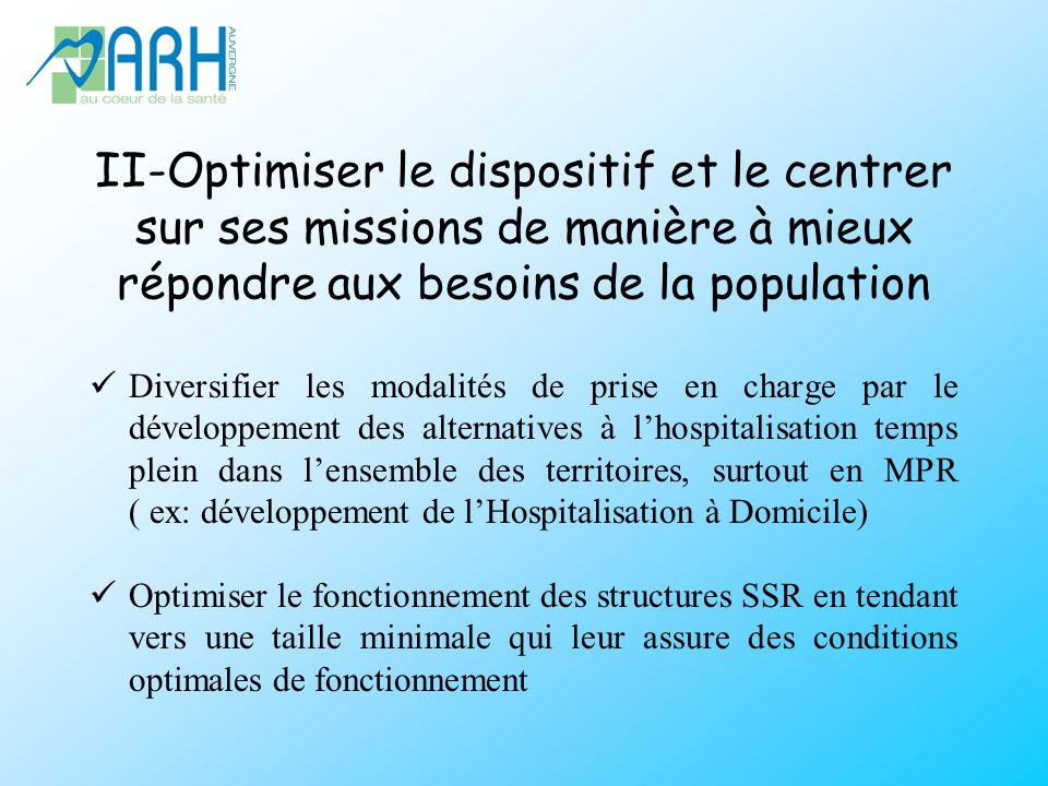 II-Optimiser le dispositif et le centrer sur ses missions de manière à mieux répondre aux besoins de la population
