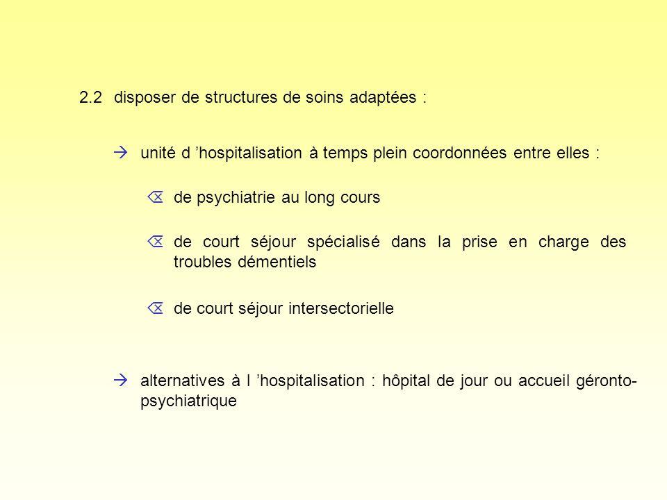 2.2 disposer de structures de soins adaptées :