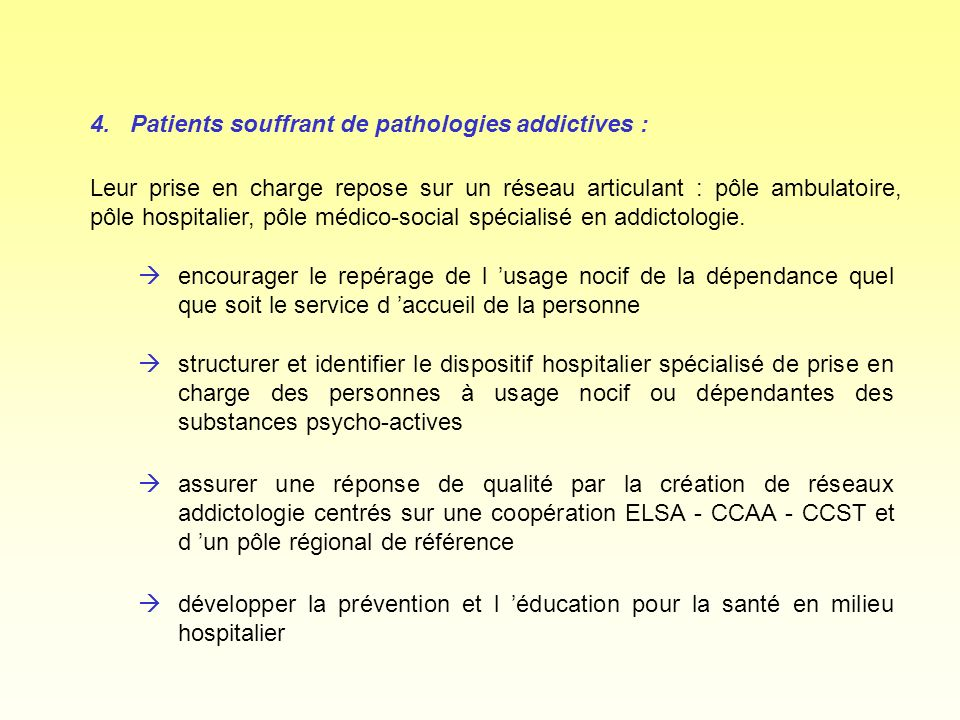 4. Patients souffrant de pathologies addictives :