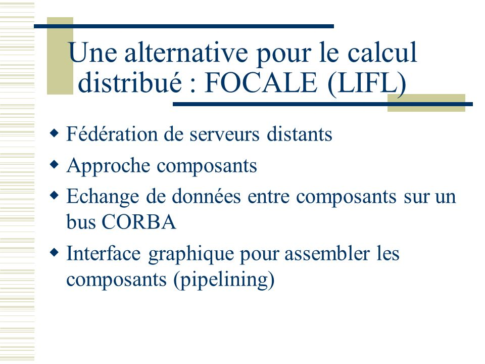 Une alternative pour le calcul distribué : FOCALE (LIFL)