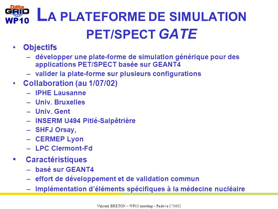 LA PLATEFORME DE SIMULATION PET/SPECT GATE