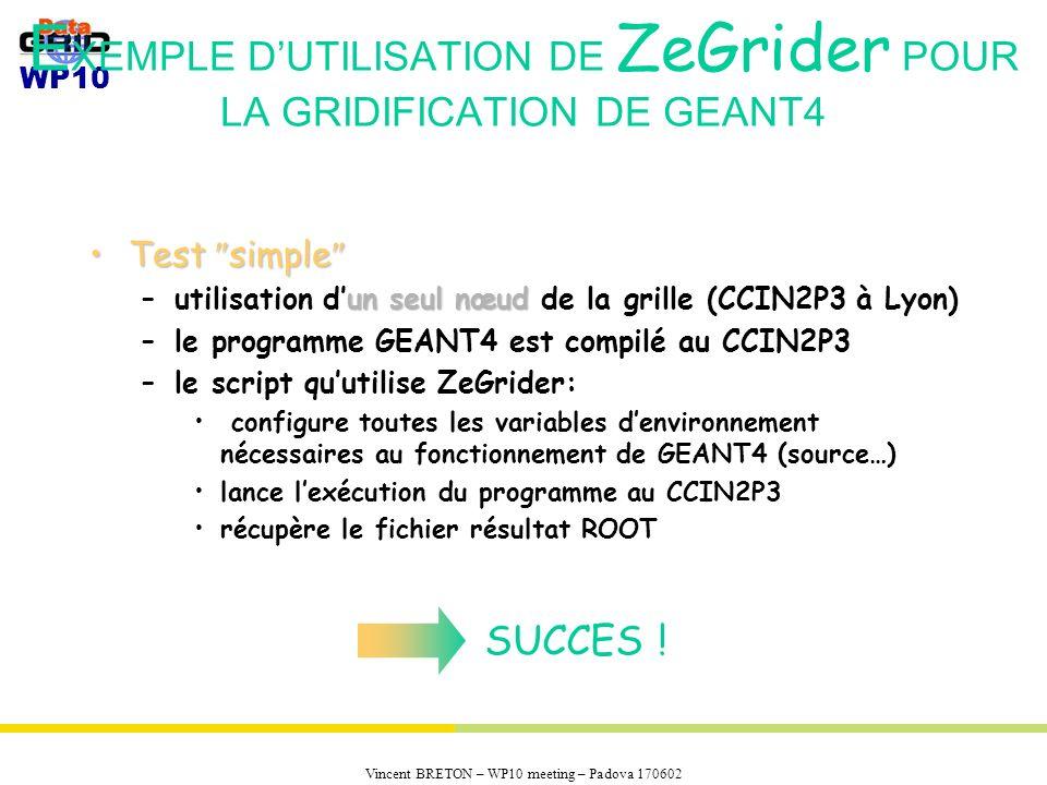 EXEMPLE D'UTILISATION DE ZeGrider POUR LA GRIDIFICATION DE GEANT4