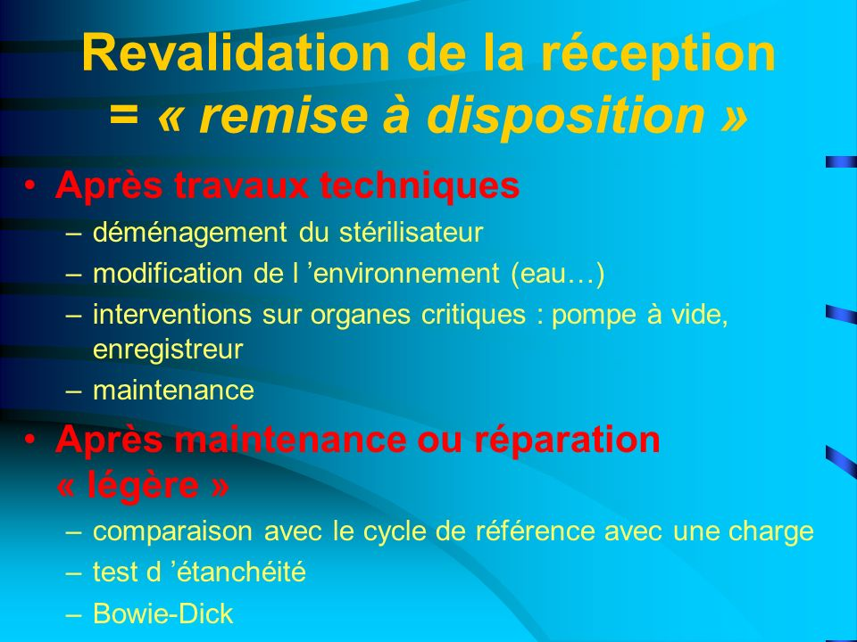 Revalidation de la réception = « remise à disposition »