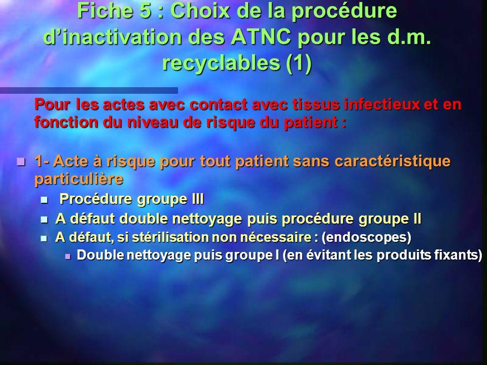 Fiche 5 : Choix de la procédure d'inactivation des ATNC pour les d. m