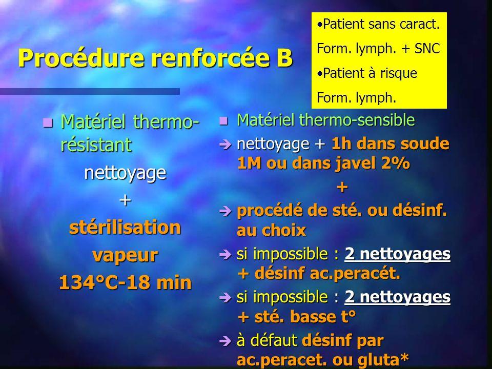 Procédure renforcée B Matériel thermo-résistant nettoyage +