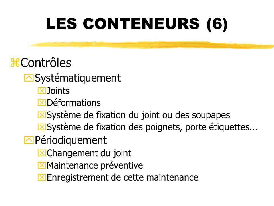 LES CONTENEURS (6) Contrôles Systématiquement Périodiquement Joints