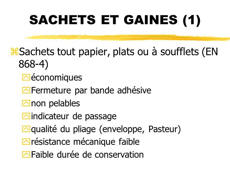 SACHETS ET GAINES (1) Sachets tout papier, plats ou à soufflets (EN 868-4) économiques. Fermeture par bande adhésive.