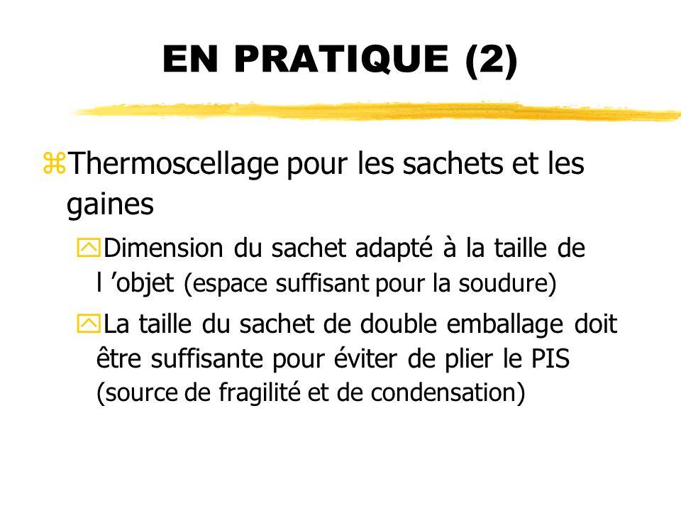 EN PRATIQUE (2) Thermoscellage pour les sachets et les gaines