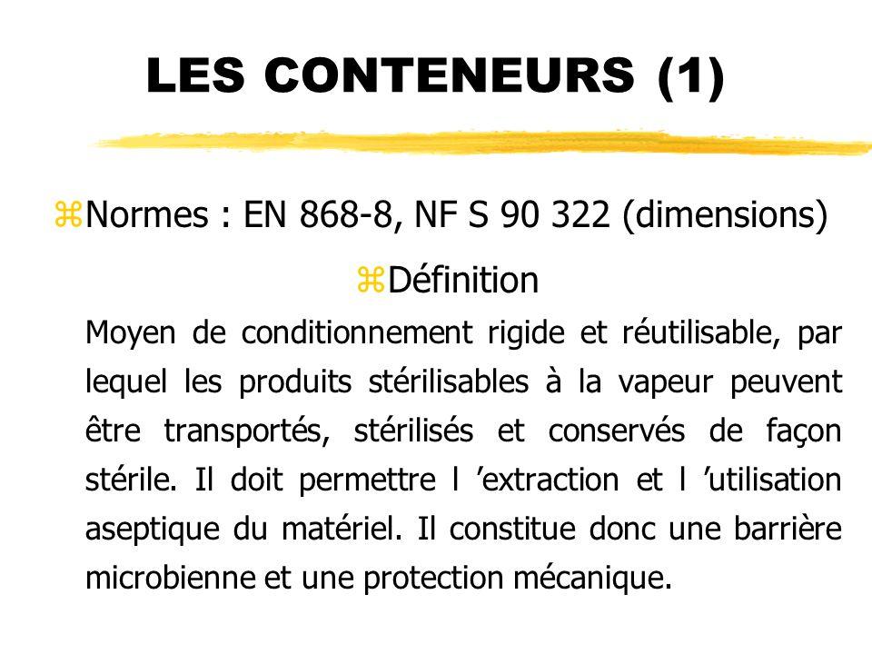 LES CONTENEURS (1) Normes : EN 868-8, NF S 90 322 (dimensions)
