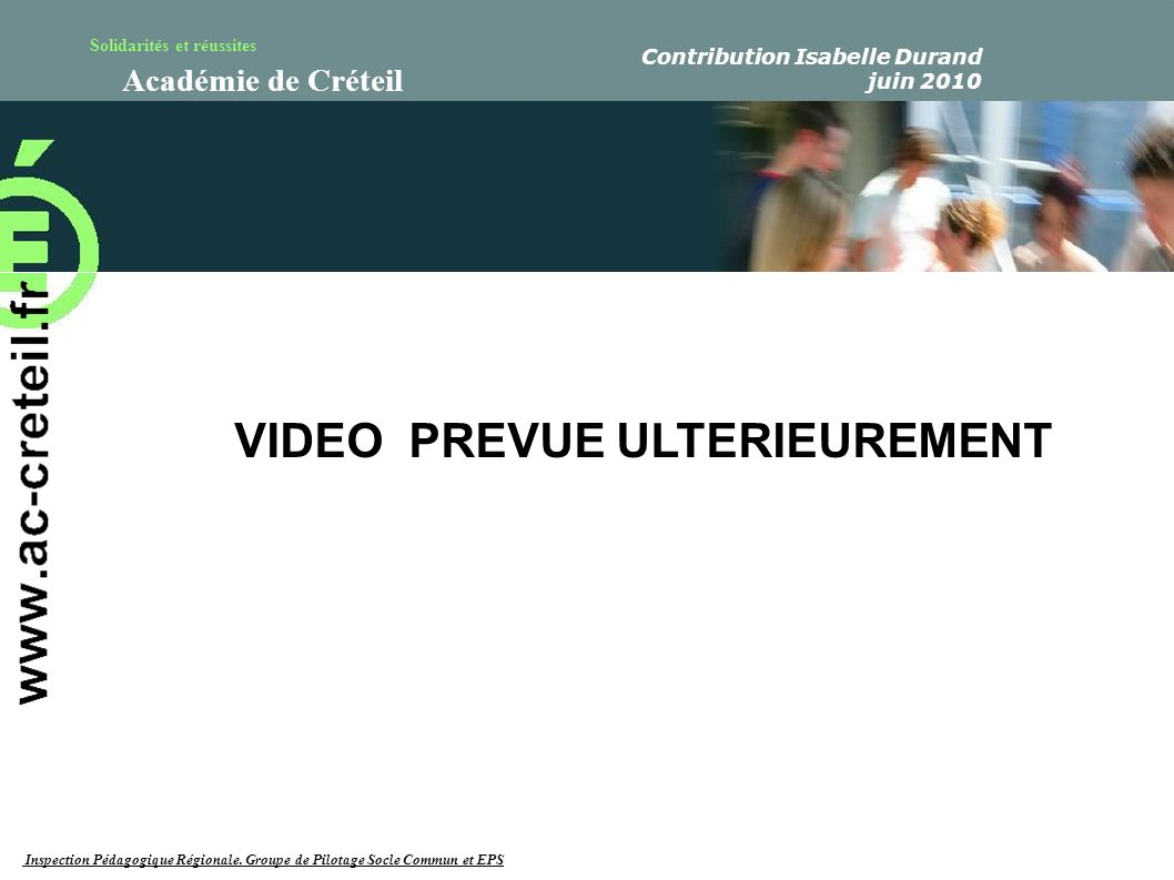 VIDEO PREVUE ULTERIEUREMENT