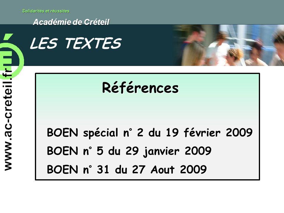 LES TEXTES Références BOEN spécial n° 2 du 19 février 2009 BOEN n° 5 du 29 janvier 2009 BOEN n° 31 du 27 Aout 2009.