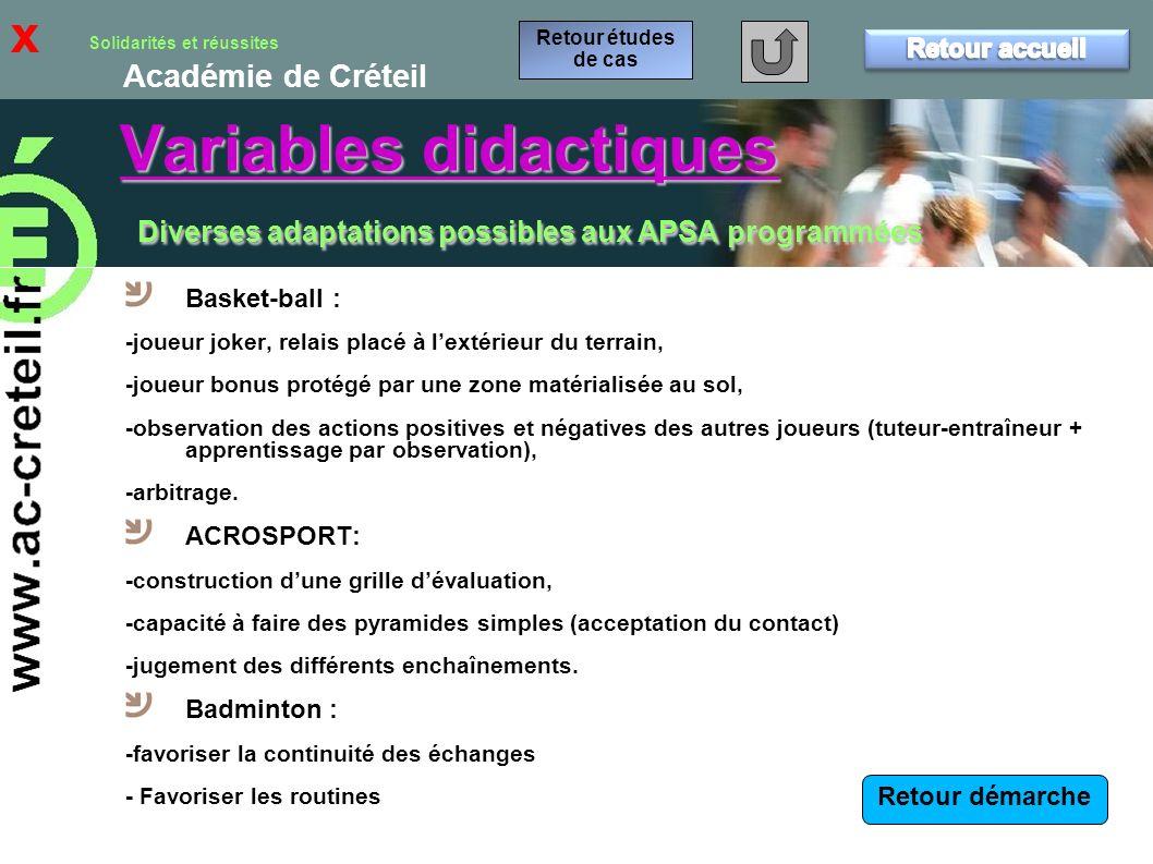 x Retour études de cas. Retour accueil. Variables didactiques Diverses adaptations possibles aux APSA programmées.