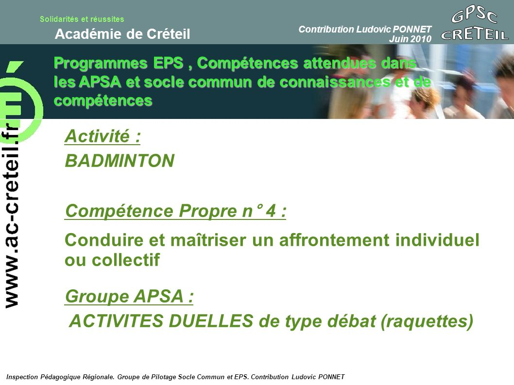 GPSC CRETEIL Activité : BADMINTON Compétence Propre n° 4 :