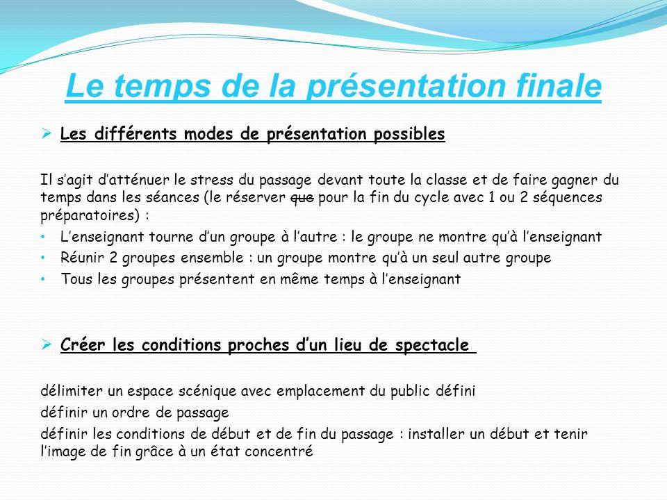 Le temps de la présentation finale