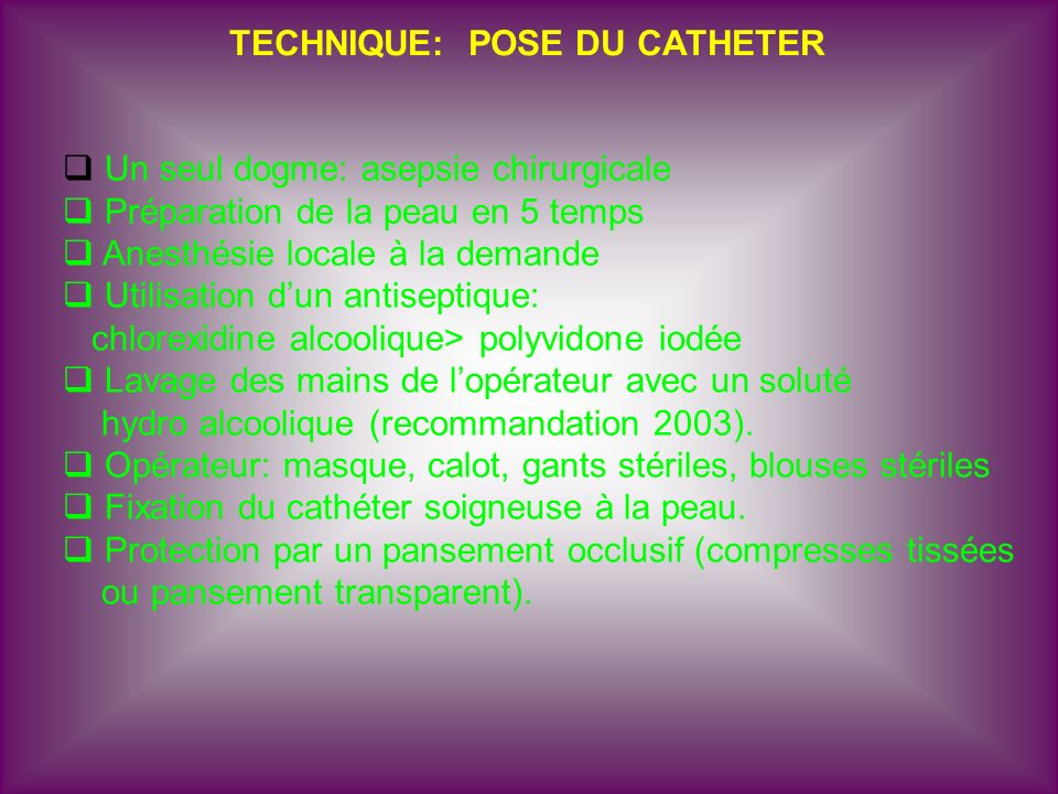 TECHNIQUE: POSE DU CATHETER