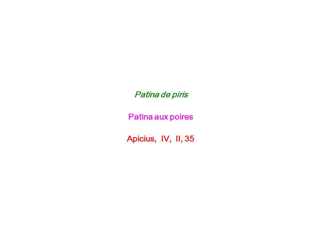 Patina de piris Patina aux poires Apicius, IV, II, 35