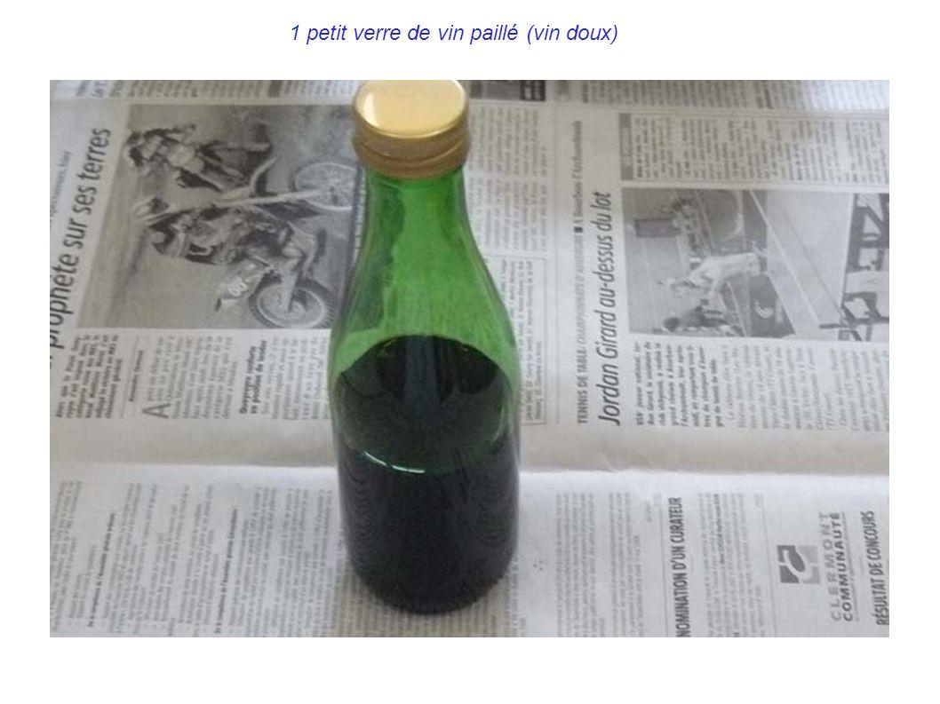 1 petit verre de vin paillé (vin doux)