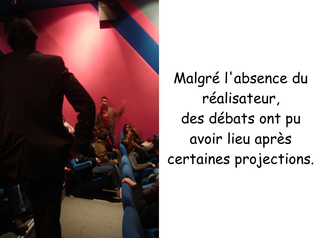 Malgré l absence du réalisateur, des débats ont pu avoir lieu après certaines projections.