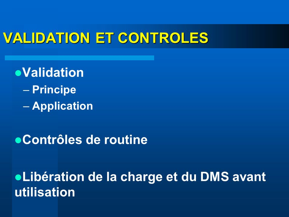 VALIDATION ET CONTROLES