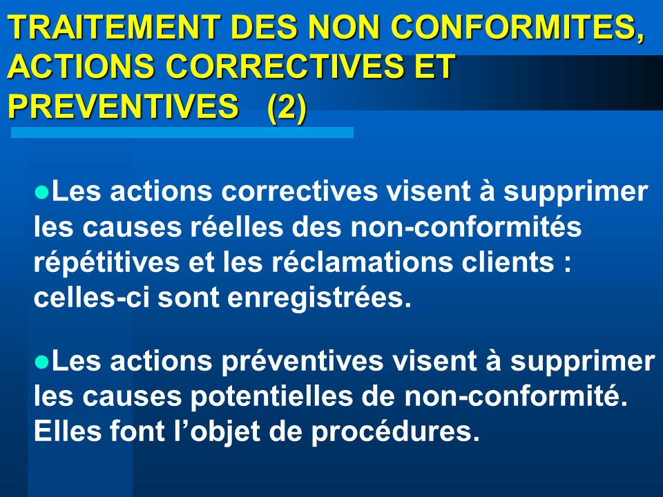 TRAITEMENT DES NON CONFORMITES, ACTIONS CORRECTIVES ET PREVENTIVES (2)