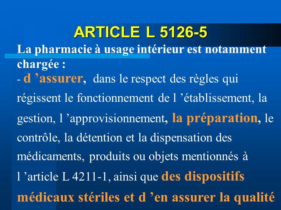 ARTICLE L 5126-5 La pharmacie à usage intérieur est notamment chargée :