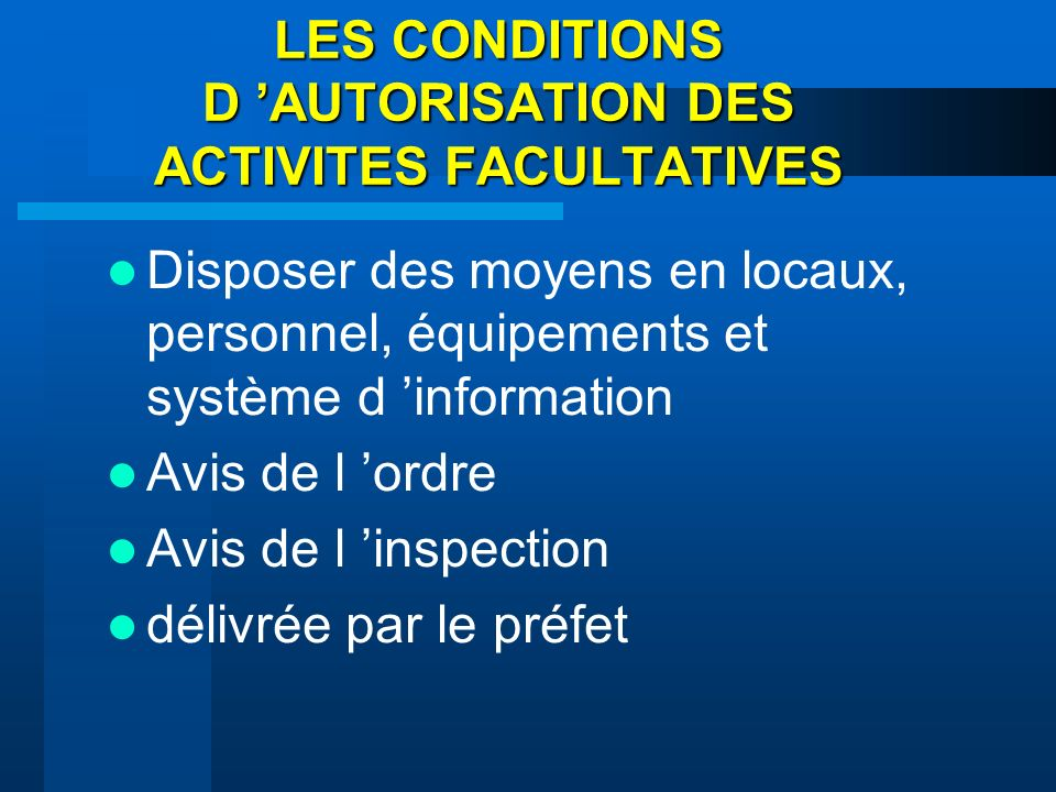 LES CONDITIONS D 'AUTORISATION DES ACTIVITES FACULTATIVES