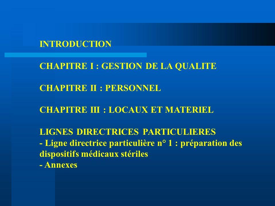 INTRODUCTION CHAPITRE I : GESTION DE LA QUALITE. CHAPITRE II : PERSONNEL. CHAPITRE III : LOCAUX ET MATERIEL.