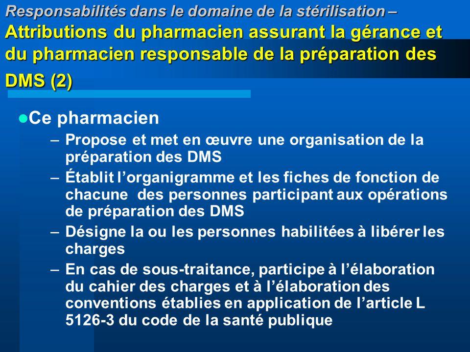 Responsabilités dans le domaine de la stérilisation – Attributions du pharmacien assurant la gérance et du pharmacien responsable de la préparation des DMS (2)