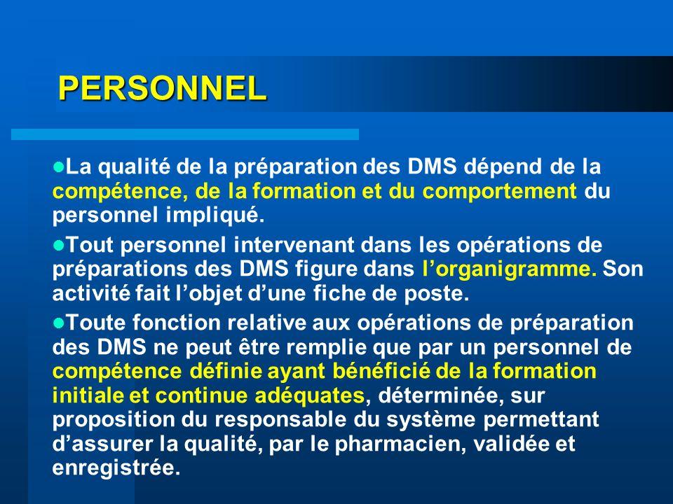 PERSONNEL La qualité de la préparation des DMS dépend de la compétence, de la formation et du comportement du personnel impliqué.