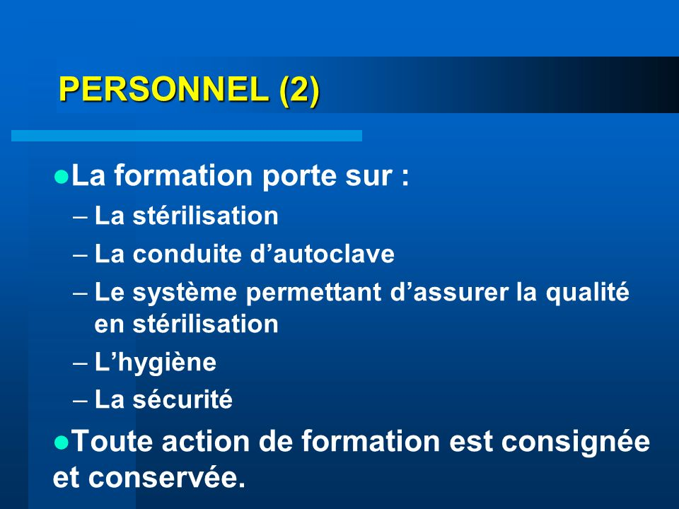 PERSONNEL (2) La formation porte sur :