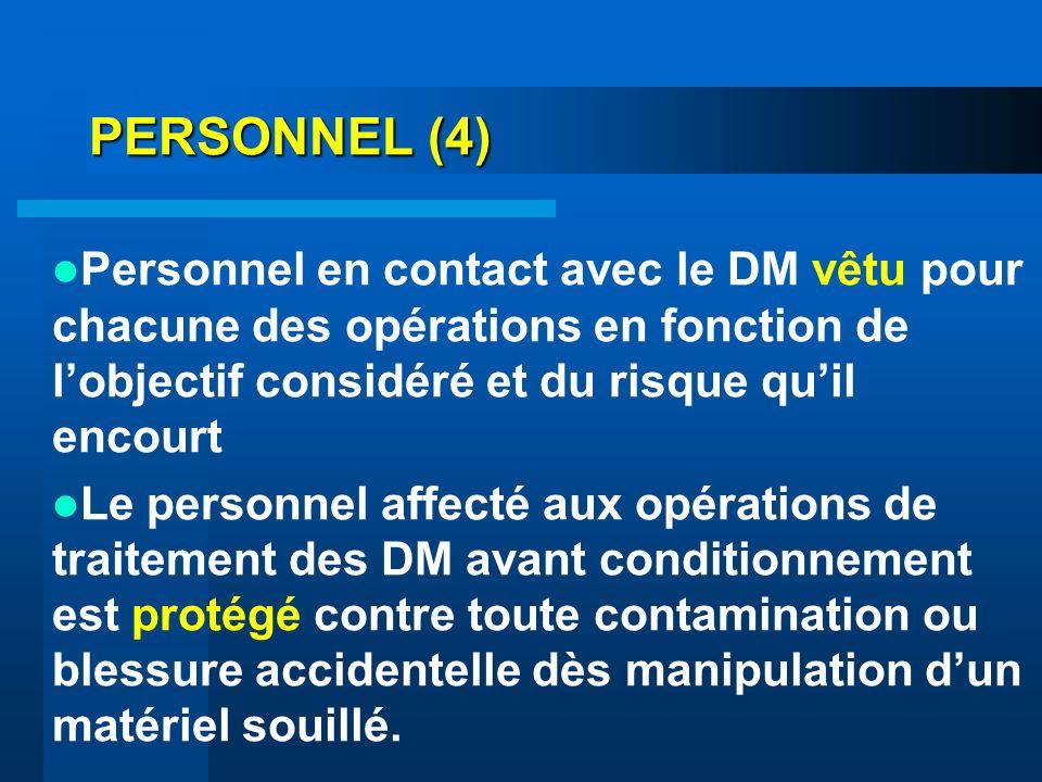 PERSONNEL (4) Personnel en contact avec le DM vêtu pour chacune des opérations en fonction de l'objectif considéré et du risque qu'il encourt.