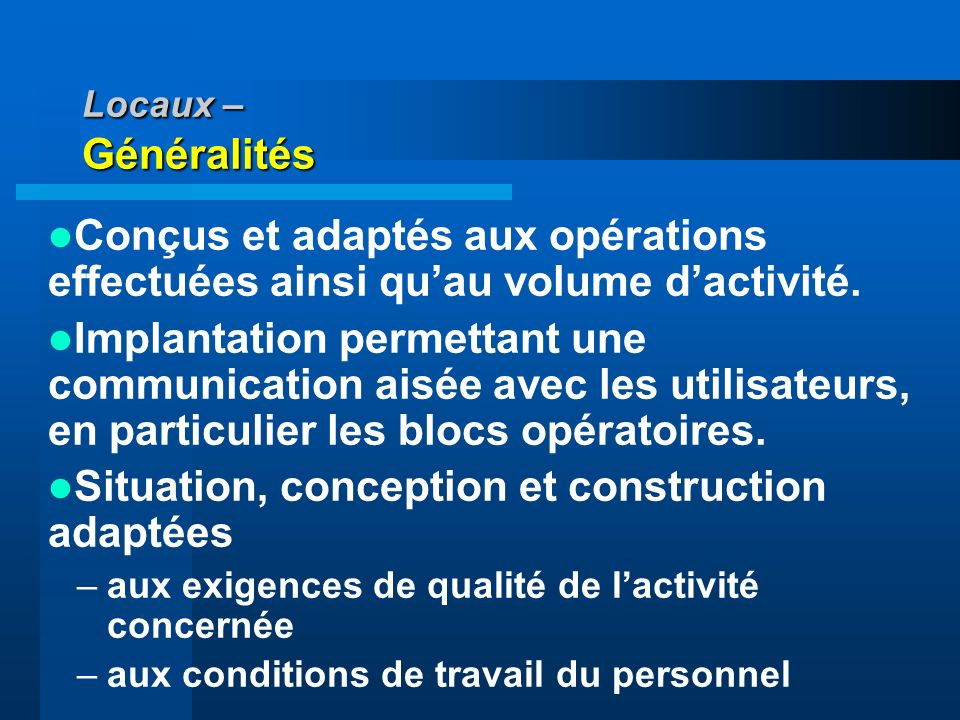 Situation, conception et construction adaptées