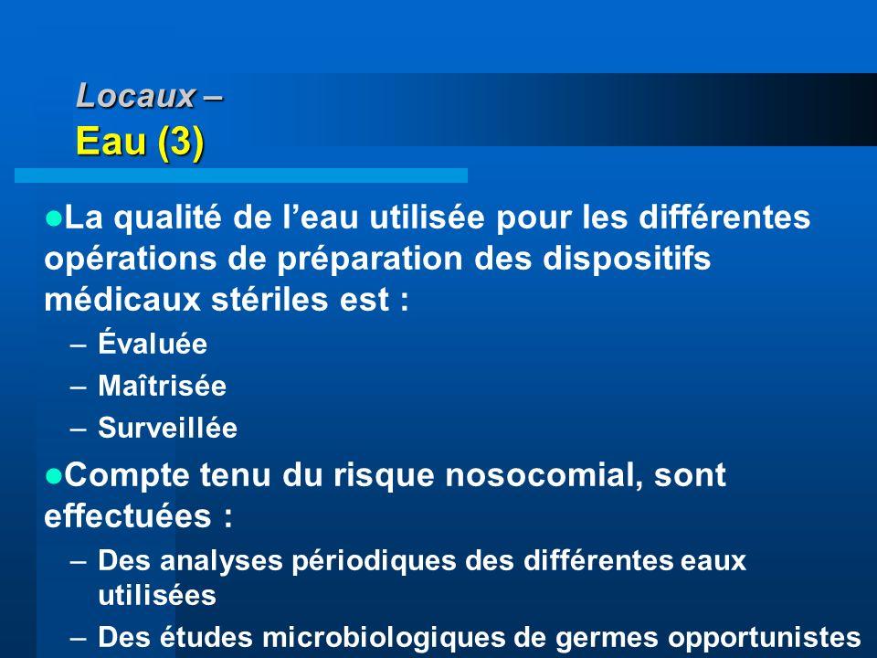 Compte tenu du risque nosocomial, sont effectuées :