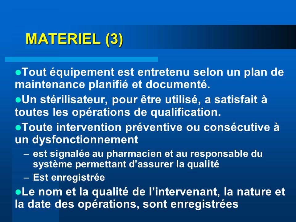 MATERIEL (3) Tout équipement est entretenu selon un plan de maintenance planifié et documenté.
