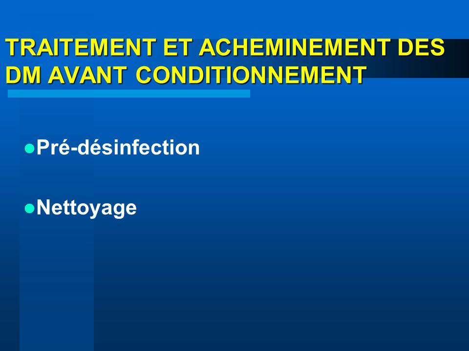 TRAITEMENT ET ACHEMINEMENT DES DM AVANT CONDITIONNEMENT