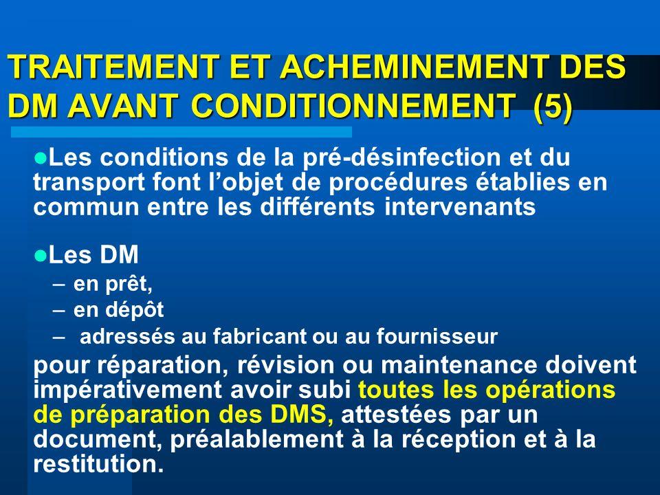 TRAITEMENT ET ACHEMINEMENT DES DM AVANT CONDITIONNEMENT (5)