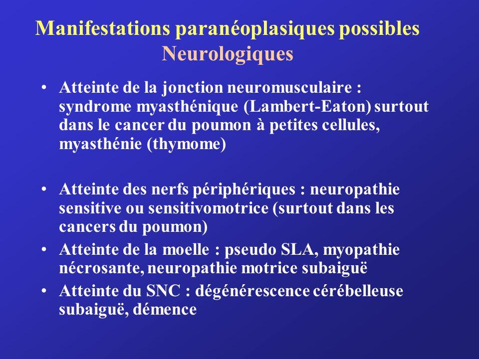 Manifestations paranéoplasiques possibles Neurologiques