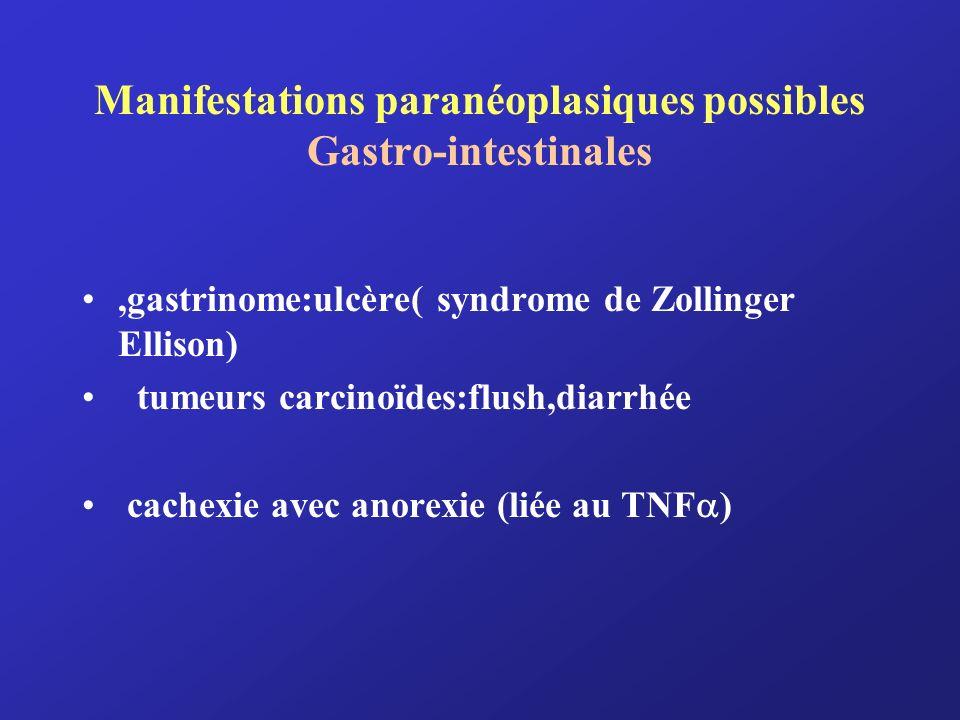 Manifestations paranéoplasiques possibles Gastro-intestinales
