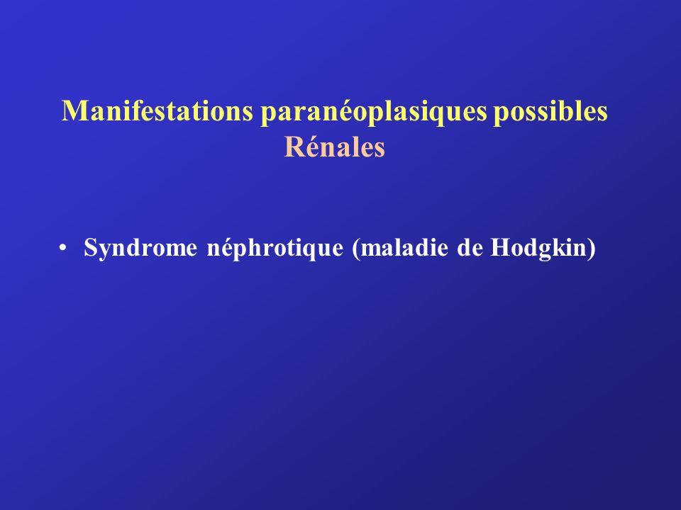Manifestations paranéoplasiques possibles Rénales