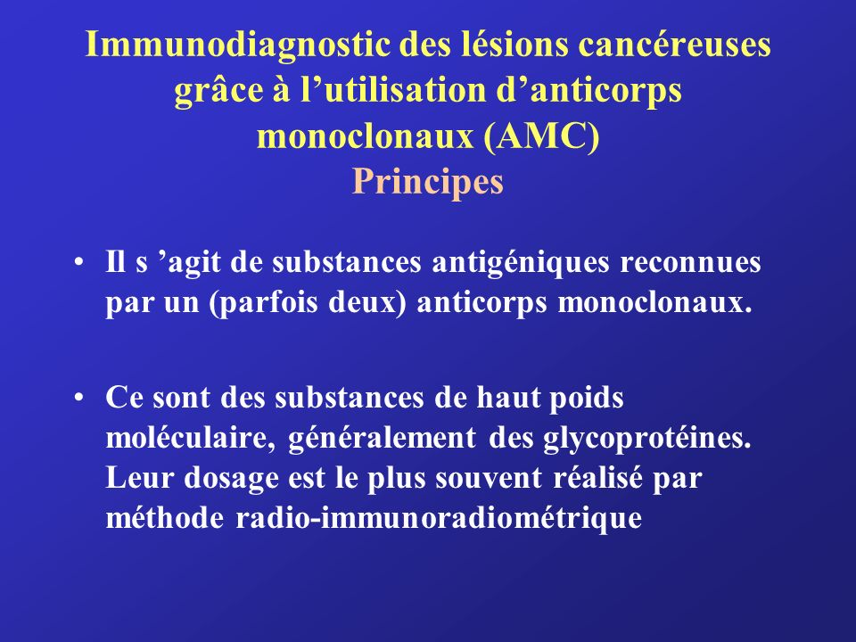 Immunodiagnostic des lésions cancéreuses grâce à l'utilisation d'anticorps monoclonaux (AMC) Principes