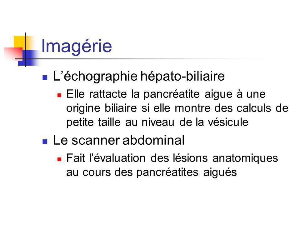 Imagérie L'échographie hépato-biliaire Le scanner abdominal