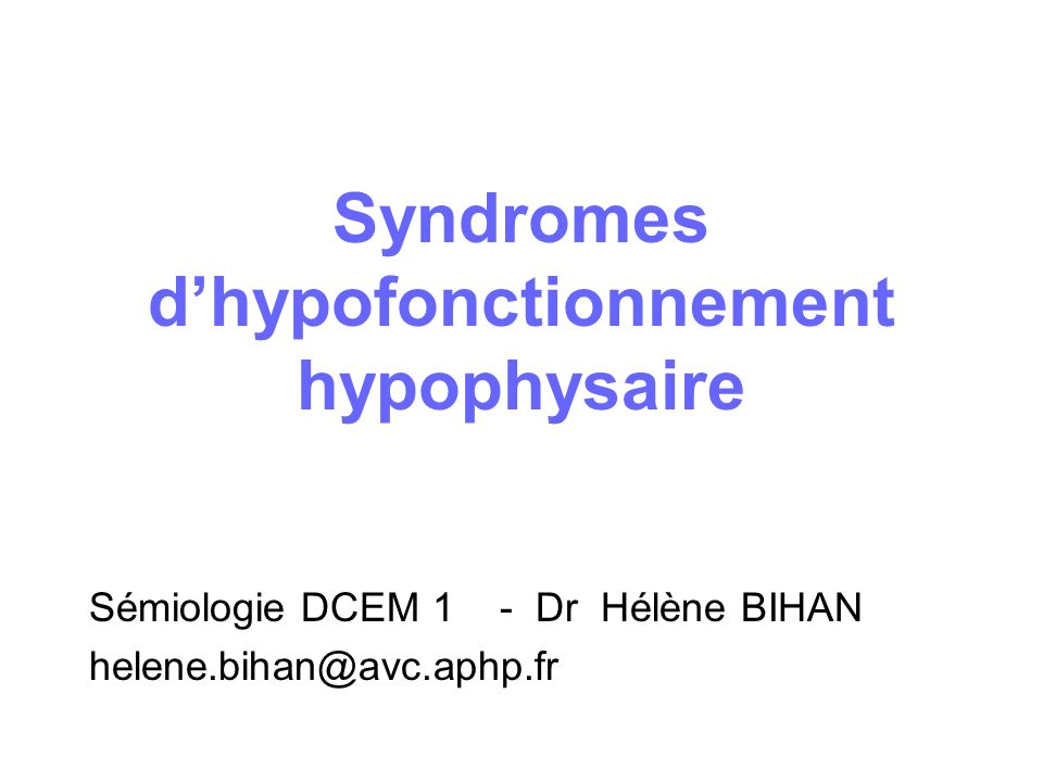 Syndromes d'hypofonctionnement hypophysaire