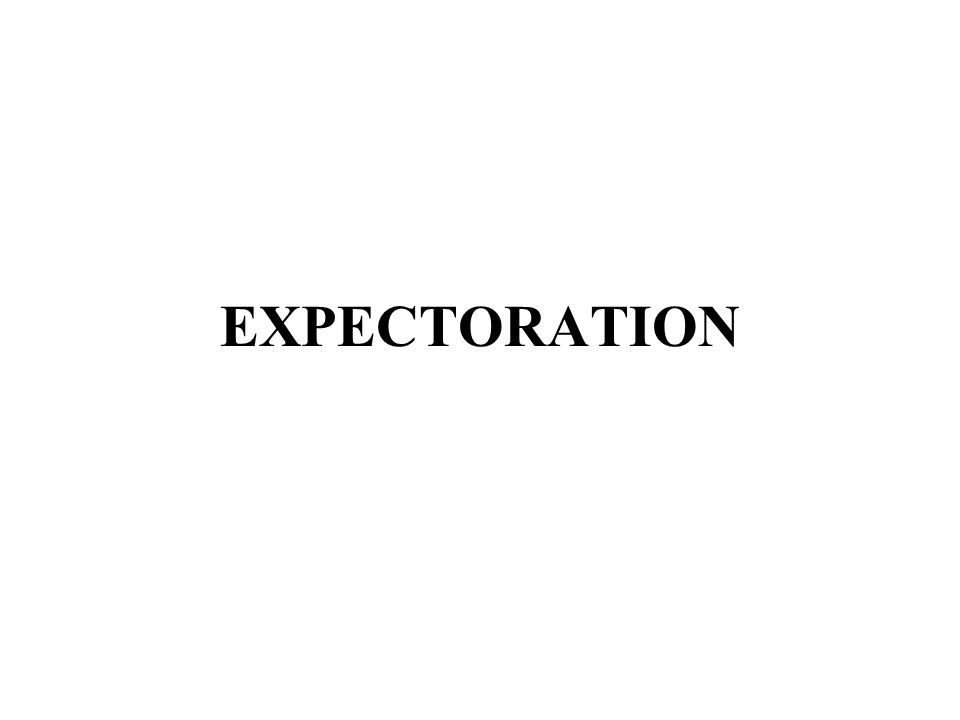 EXPECTORATION