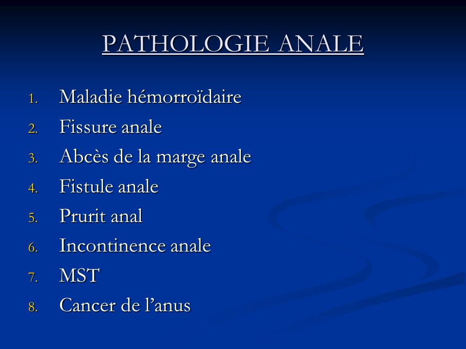 PATHOLOGIE ANALE Maladie hémorroïdaire Fissure anale