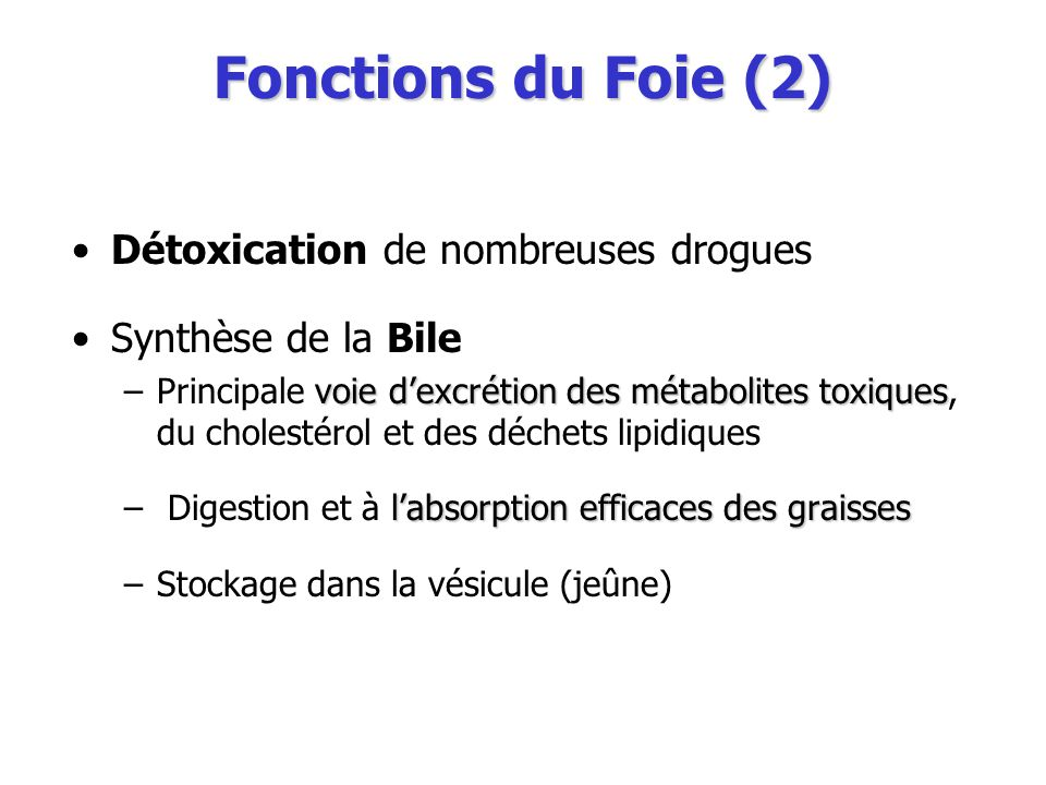 Fonctions du Foie (2) Détoxication de nombreuses drogues