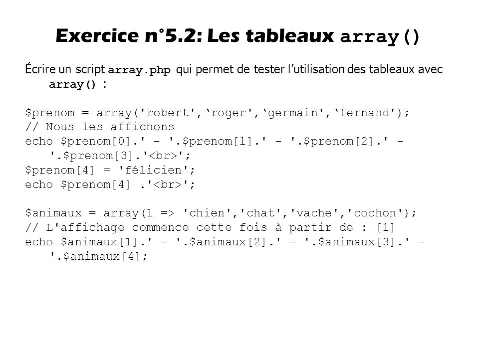 Exercice n°5.2: Les tableaux array()