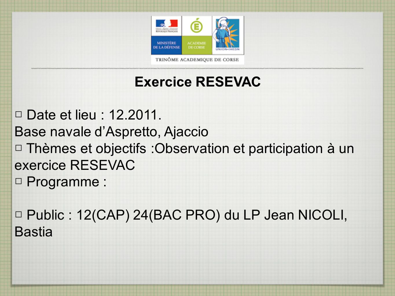 Exercice RESEVAC □ Date et lieu : 12.2011. Base navale d'Aspretto, Ajaccio.