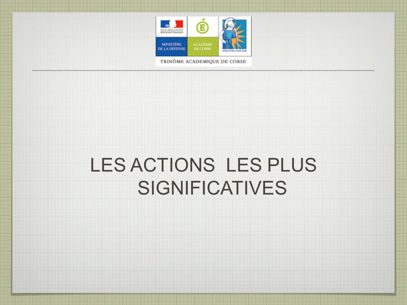 LES ACTIONS LES PLUS SIGNIFICATIVES